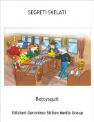 Bettysquit - SEGRETI SVELATI