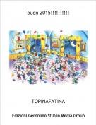 TOPINAFATINA - buon 2015!!!!!!!!!!