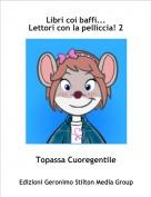 Topassa Cuoregentile - Libri coi baffi...Lettori con la pelliccia! 2