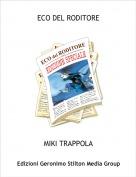 MIKI TRAPPOLA - ECO DEL RODITORE