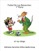 el rey diego - Futbol De Los Ratoncitos:     1ª Parte