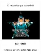 Rati Potter - El ratoncito que sobrevivió