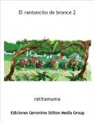ratitamuma - El rantoncito de bronce 2
