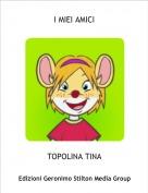 TOPOLINA TINA - I MIEI AMICI