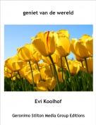 Evi Koolhof - geniet van de wereld
