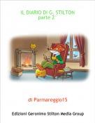 di Parmareggio15 - IL DIARIO DI G. STILTON parte 2°