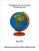 """Alex910 - Viajamos por el mundo""""Presentacion"""""""
