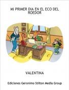 VALENTINA - MI PRIMER DIA EN EL ECO DEL ROEDOR