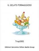 Trap2002 - IL GELATO FORMAGGIOSO