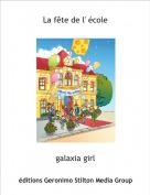 galaxia girl - La fête de l' école