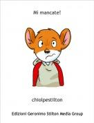 chiolpestilton - Mi mancate!