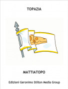 MATTIATOPO - TOPAZIA