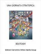 BEATEA04 - UNA GIORNATA STRATOPICA