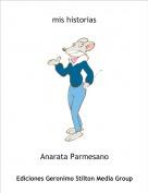 Anarata Parmesano - mis historias