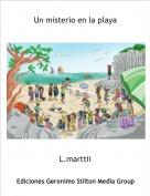 L.marttii - Un misterio en la playa