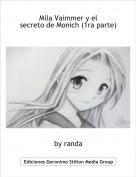 by randa - Mila Vaimmer y el secreto de Monich (1ra parte)