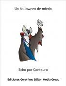 Echo por Centauro - Un halloween de miedo