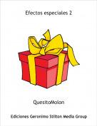 QuesitoMolon - Efectos especiales 2