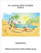 topolelena - Le vacanze della famiglia Stilton