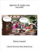 Elena-mouse! - Agenzia di moda:cosa succede?
