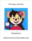 Mariqullarus - -Princesas ratonicas-