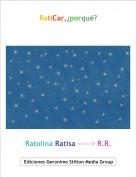 Ratolina Ratisa -----> R.R. - RatiCar,¿porqué?