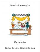 Martotopina - Una vincita statopica