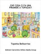 Topetta Bellsorriso - CHE COSA CI FA UNA PIRAMIDE A TOPAZIA?!