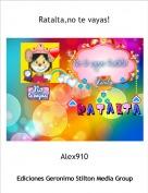 Alex910 - Ratalta,no te vayas!