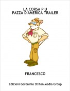 FRANCESCO - LA CORSA PIU PAZZA D'AMERICA TRAILER
