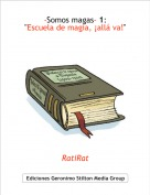 "RatiRat - -Somos magas- 1:""Escuela de magia, ¡allá va!"""