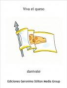 danivale - Viva el queso