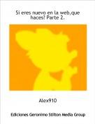 Alex910 - Si eres nuevo en la web,que haces? Parte 2.