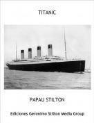 PAPAU STILTON - TITANIC