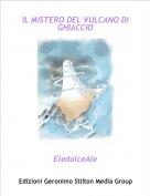 EledolceAle - IL MISTERO DEL VULCANO DI GHIACCIO