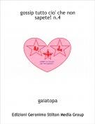 gaiatopa - gossip tutto cio' che non sapete! n.4