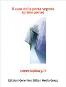 supertopinagirl - il caso della porta segreta(prima parte)