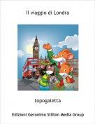 topogaietta - Il viaggio di Londra