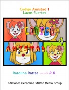 Ratolina Ratisa -----> R.R. - Codigo Amistad 1Lazos fuertes