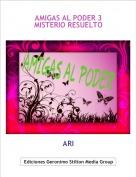 ARI - AMIGAS AL PODER 3MISTERIO RESUELTO