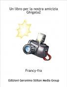 Francy-fra - Un libro per la nostra amiciziaGhigata2