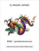 BUBU / ganadoresconcurso - EL DRAGÓN JAPONES