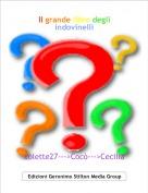 colette27--->Cocò--->Cecilia - Il grande libro degli indovinelli