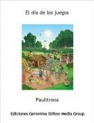 Paulitrona - El dia de los juegos