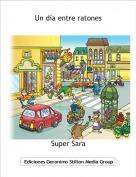 Super Sara - Un día entre ratones