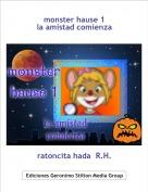 ratoncita hada  R.H. - monster hause 1la amistad comienza