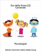 Piccolosquit - Eco della Grana [3]Carnevale
