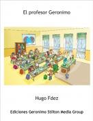 Hugo Fdez - El profesor Geronimo