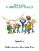 TopoSissi - OGNI ANNO,IL MIGLIOR COMPLEANNO!!!
