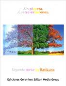 Segunda parte by RatiLuna - .Un planeta..Cuatro estaciones.